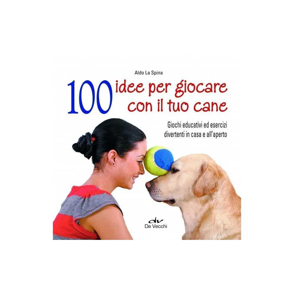 """Libro 100 idee per giocare con il tuo cane"""""""""""